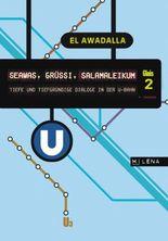 SEAWAS, GRÜSSI, SALAMALEIKUM: Tiefe und tiefgründige Dialoge in der U-Bahn