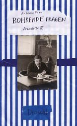 Bohrende Fragen: Dramolette IV