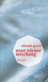 Neue Wiener Mischung: Gedichte und anderes