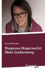 Diagnose Magersucht: Mein Leidensweg