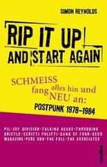 Rip It Up And Start Again - Schmeiß alles hin und fang neu an