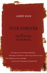 Fuck Forever - Der Tod des Indie-Rock