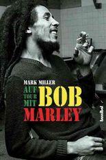 Auf Tour mit Bob Marley