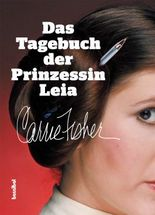 Das Tagebuch der Prinzessin Leia