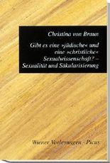 """Gibt es eine """"jüdische"""" und eine """"christliche"""" Sexualwissenschaft? Sexualität und Säkularisierung"""