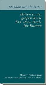 Mitten in der großen Krise. Ein »New Deal« für Europa