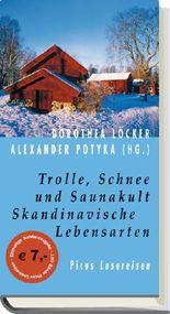 Trolle, Schnee und Saunakult. Skandinavische Lebensarten