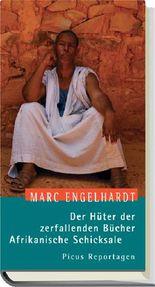 Der Hüter der zerfallenden Bücher. Afrikanische Schicksale