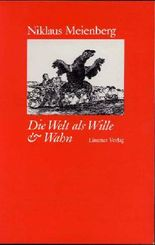 Die Welt als Wille & Wahn