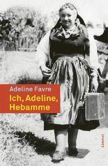 Ich, Adeline, Hebamme aus dem Val d'Anniviers