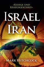 Israel & Iran: Kriege und Kriegsgeschrei