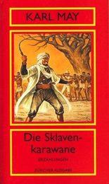Die Sklavenkarawane - Erzählung : 2. Orient Band ;