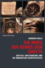 Ein Mord, der keiner sein durfte: Der Fall Uwe Barschel und die Grenzen des Rechtsstaates