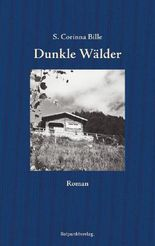 Dunkle Wälder: Roman