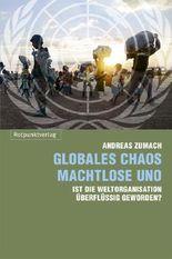 Globales Chaos – machtlose UNO