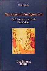 """""""Den Acheron durchquert ich"""". Eine Einführung in die Lyrik Paul Celans"""