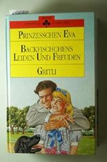 Prinzeßchen Eva/Backfischchens Leiden und Freuden/Gritli