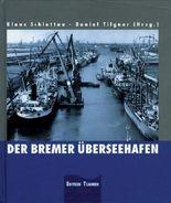 Der Bremer Überseehafen