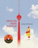 Unter dem Himmel Ostberlins (mit DVD)