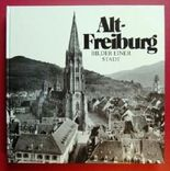 Alt-Freiburg. Bilder einer Stadt