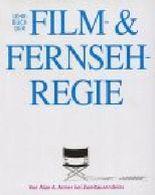 Das Lehrbuch der Film- und Fernsehregie