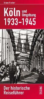 Köln und Umgebung 1933–1945
