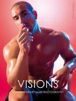 Visions - Contemporary Male Photography: This Is a Men's World - Today's View (Photo Anthology)