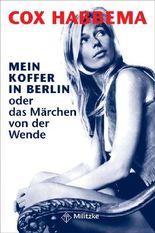 Mein Koffer in Berlin oder das Märchen von der Wende