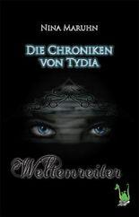 Die Chroniken von Tydia: Weltenreiter