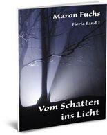 Vom Schatten ins Licht - Fioria Band 1