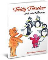 Teddy Fetscher und seine Freunde