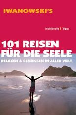 101 Reisen für die Seele - Reiseführer von Iwanowski