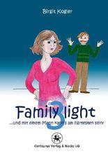Family light 3...und mit einem Mann kann´s am härtesten sein!