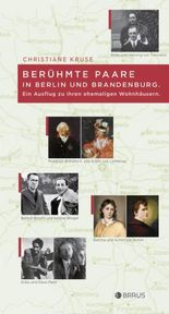 Berühmte Paare in Berlin und Brandenburg - ein Ausflug zu ihren ehemaligen Wohnhäusern