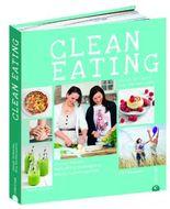 Clean Eating - Echtes Essen. Natürliche Bewegung. Neues Lebensgefühl