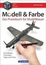 Modell & Farbe. Das Praxisbuch für Modellbauer