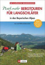Noch mehr Bergtouren für Langschläfer