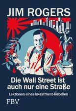 Die Wall Street ist auch nur eine Straße: Lektionen eines Investment-Rebellen