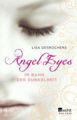 Angel Eyes. Im Bann der Dunkelheit
