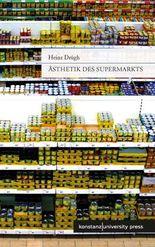 Ästhetik des Supermarkts.