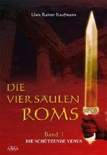 Die vier Säulen Roms I