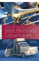 Bibel, Blech und Gottvertrauen