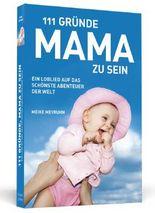 111 Gründe, Mama zu sein