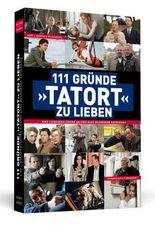 111 Gründe, 'Tatort' zu lieben