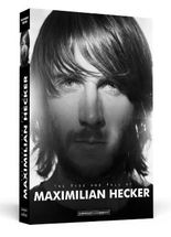 The Rise And Fall Of Maximilian Hecker