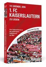 111 Gründe, den 1. FC Kaiserslautern zu lieben