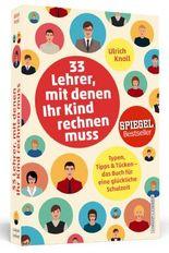 33 Lehrer, mit denen ihr Kind rechnen muss - Typen, Tipps & Tücken - Das Buch für eine glückliche Schulzeit