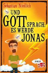 Und Gott sprach - Es werde Jonas