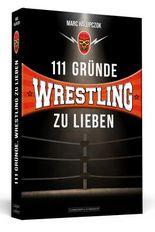 111 Gründe, Wrestling zu lieben