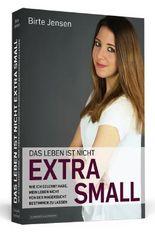 Das Leben ist nicht extra small